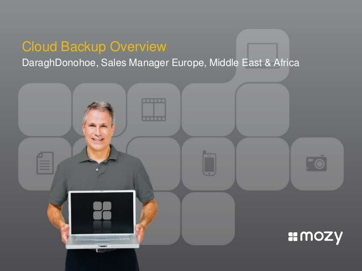 Cloud Backup Overview<br />DaraghDonohoe, Sales Manager Europe, Middle East & Africa <br />