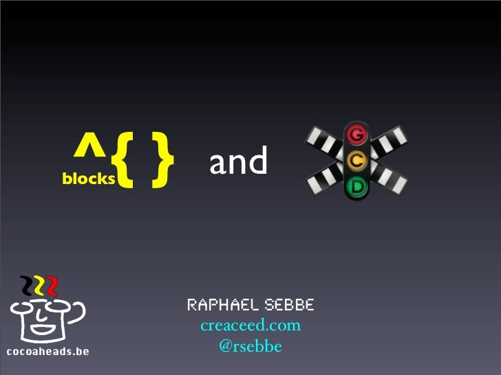 ^{ }        blocks                   and                 Raphael Sebbe                  creaceed.comcocoaheads.be        @...