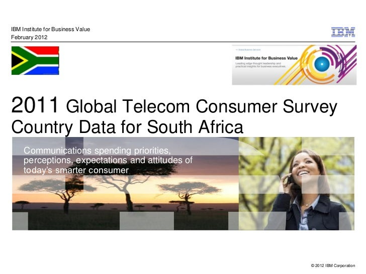 IBM Institute for Business ValueFebruary 20122011 Global Telecom Consumer SurveyCountry Data for South Africa     Communic...