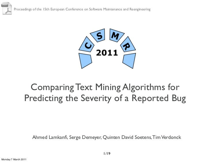 Comparing Text Mining Algorithms for Predicting the Severity of a Reported Bug