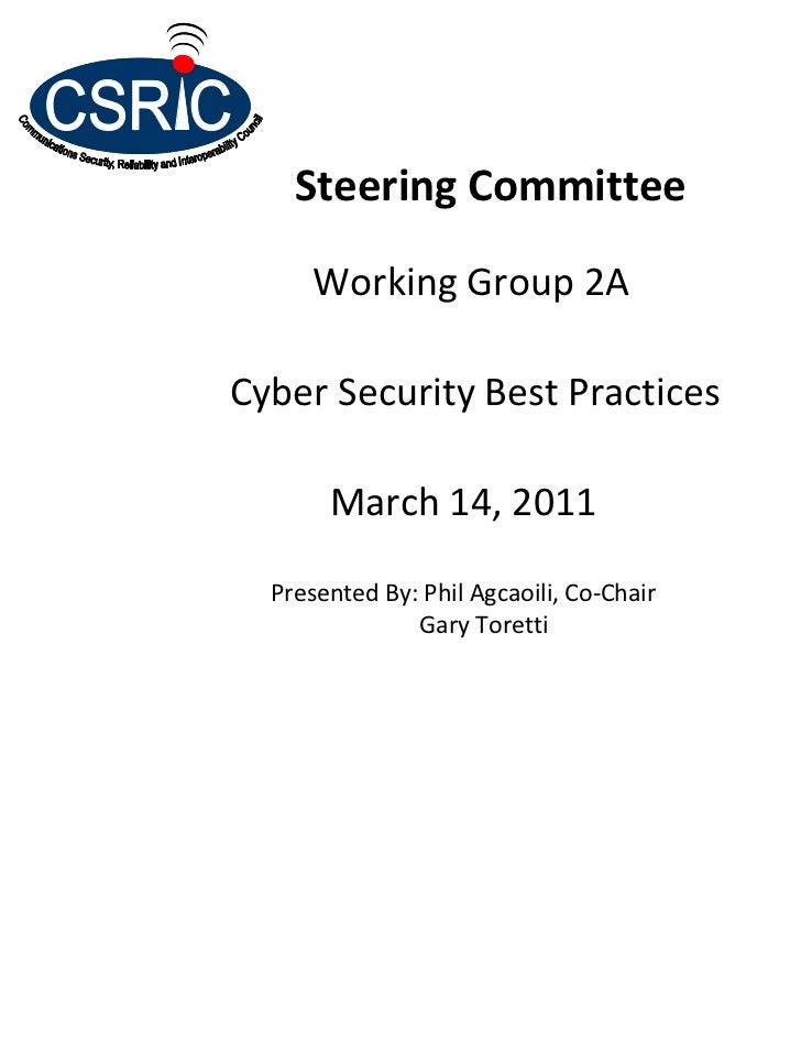 Steering Committee      Working Group 2ACyber Security Best Practices       March 14, 2011  Presented By: Phil Agcaoili, C...