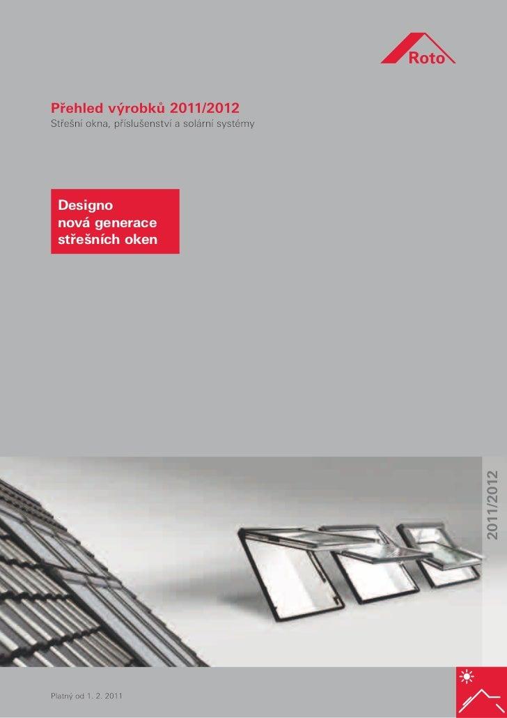 Designonová generacestřešních oken                                    2011/2012                 Přehled 2011   1