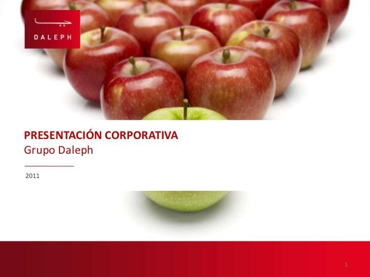 2011<br />PRESENTACIÓN CORPORATIVA<br />Grupo Daleph<br />1<br />
