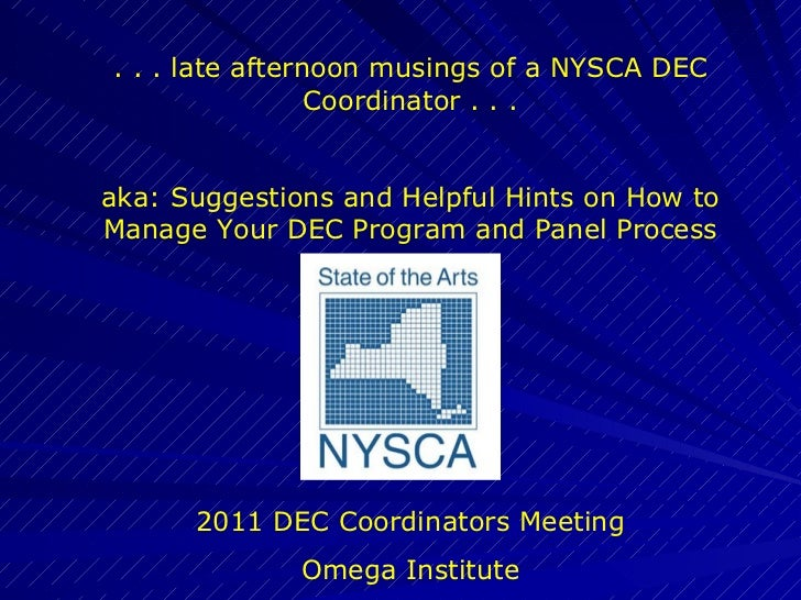 . . . late afternoon musings of a NYSCA DEC Coordinator . . . aka: Suggestions and Helpful Hints on How to Manage Your DEC...