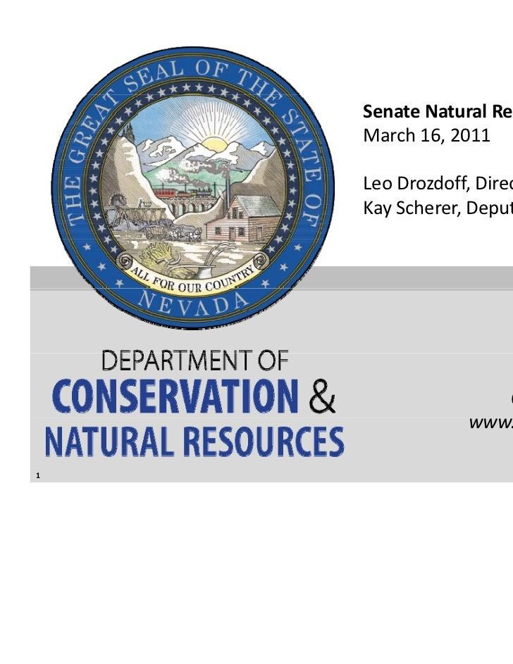 SenateNaturalResources    March16,2011    LeoDrozdoff,Director    KayScherer,DeputyDirector                   @Ne...