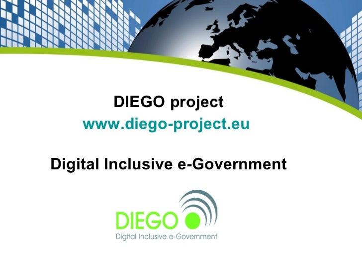 DIEGO project www.diego-project.eu   Digital Inclusive e-Government
