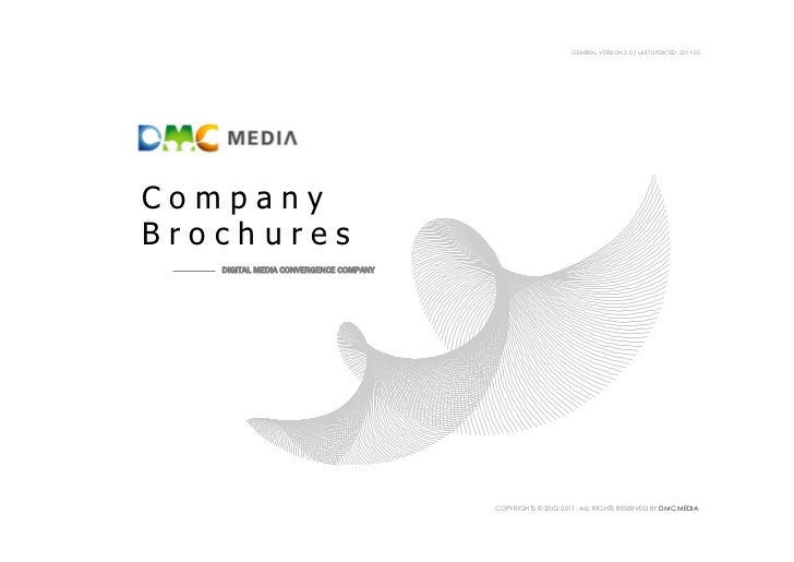 GENERAL VERSION 2.0 / LAST UPDATED: 2011.03CompanyBrochures   DIGITAL MEDIA CONVERGENCE COMPANY                           ...
