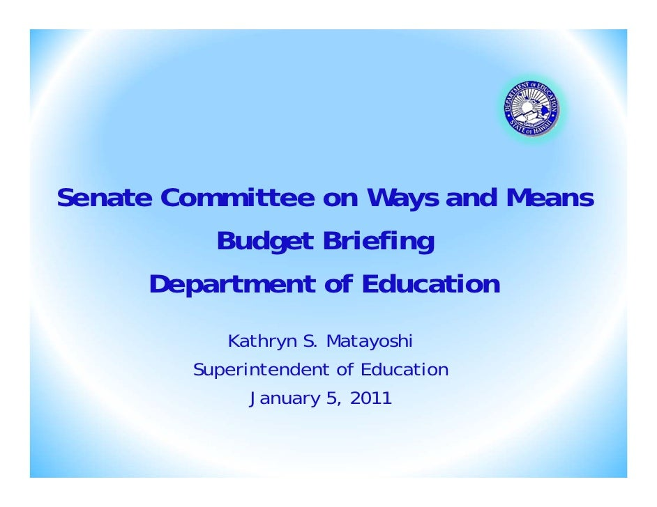 Senate Committee on Ways and Means          Budget Briefing      Department of Education           Kathryn S. Matayoshi   ...