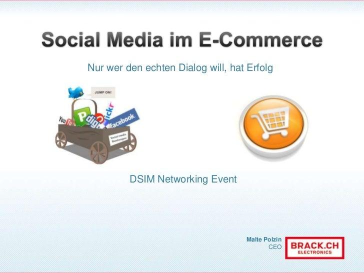 Social Media im E-Commerce<br />Nur wer den echten Dialog will, hat Erfolg<br />DSIM Networking Event<br />
