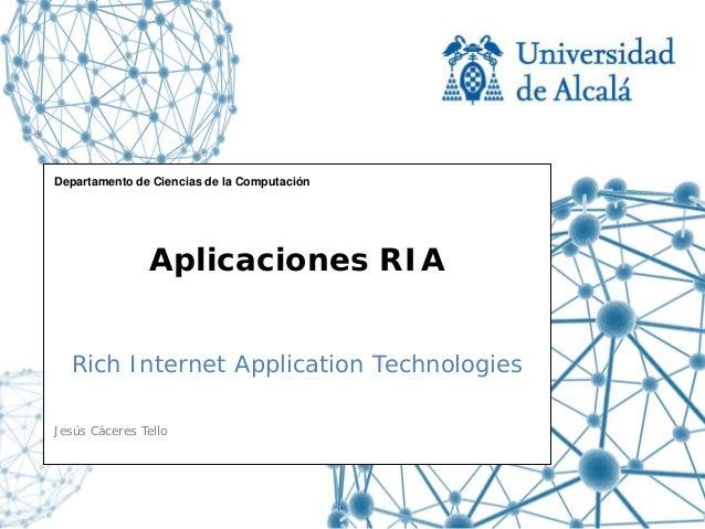 Aplicaciones RIA: Rich Internet Application Technologies