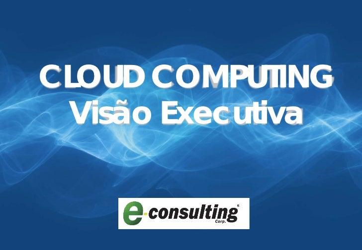 CLOUD COMPUTING Visão Executiva       1