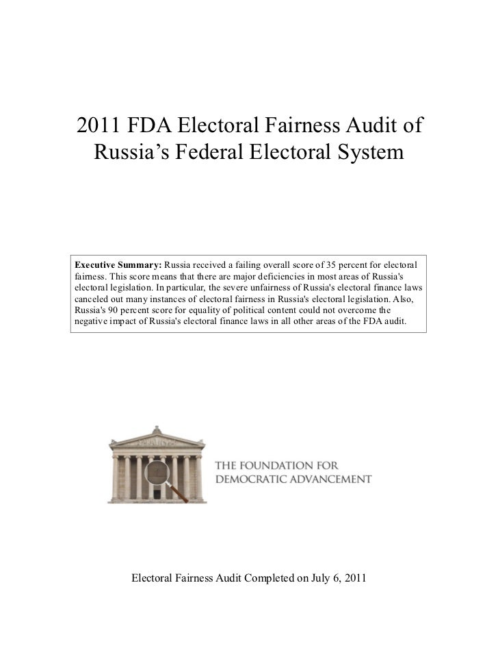2011 FDA Electoral Fairness Audit of  Russia's Federal Electoral SystemExecutive Summary: Russia received a failing overal...