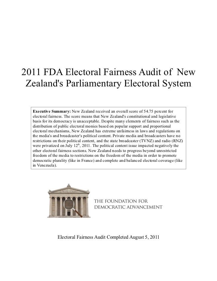 2011 FDA Electoral Fairness Audit of New Zealands Parliamentary Electoral System  Executive Summary: New Zealand received ...