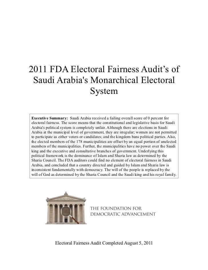 2011 FDA Electoral Fairness Audit's of Saudi Arabias Monarchical Electoral                SystemExecutive Summary: Saudi A...