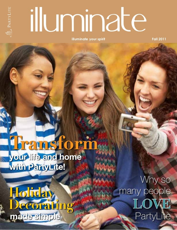 illuminateilluminate your spirit          Fall 2011Transformyour life and homewith PartyLite!                             ...