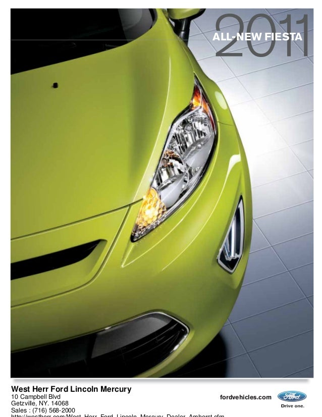 fordvehicles.com ALL-NEW FIESTA West Herr Ford Lincoln Mercury 10 Campbell Blvd Getzville, NY. 14068 Sales : (716) 568-2000