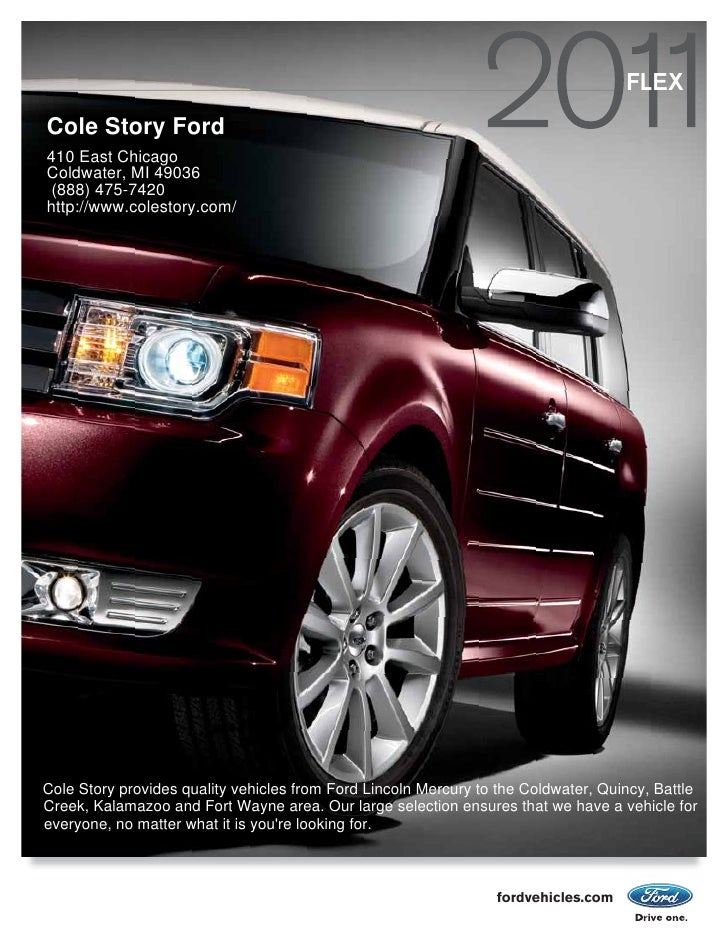FLEX Cole Story Ford 410 East Chicago Coldwater, MI 49036  (888) 475-7420 http://www.colestory.com/     Cole Story provide...