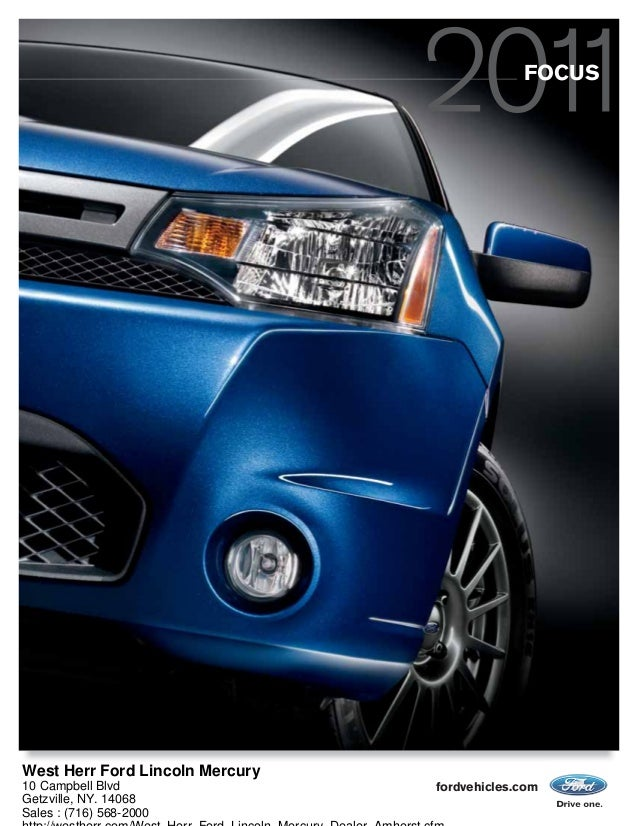 fordvehicles.com FOCUS West Herr Ford Lincoln Mercury 10 Campbell Blvd Getzville, NY. 14068 Sales : (716) 568-2000