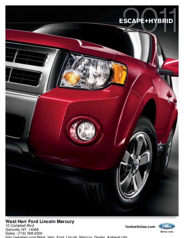 fordvehicles.com ESCAPE+HYBRID West Herr Ford Lincoln Mercury 10 Campbell Blvd Getzville, NY. 14068 Sales : (716) 568-2000