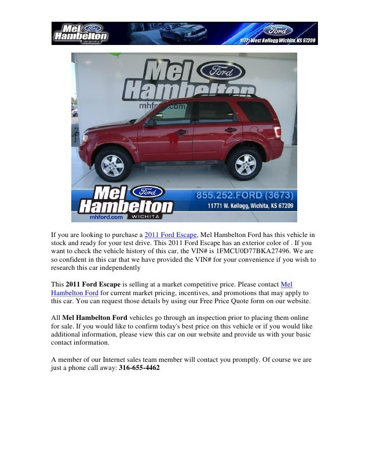 If you are looking to purchase a 2011 Ford Escape, Mel Hambelton Ford has this vehicle instock and ready for your test dri...