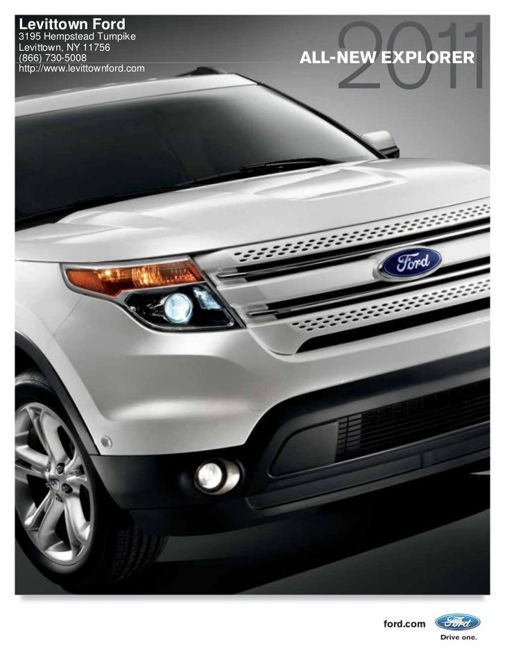 Levittown Ford3195 Hempstead TurnpikeLevittown, NY 11756(866) 730-5008                 ALL-NEW EXPLORERhttp://www.levittow...