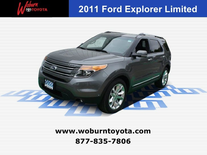2011 Ford Explorer Limitedwww.woburntoyota.com   877-835-7806