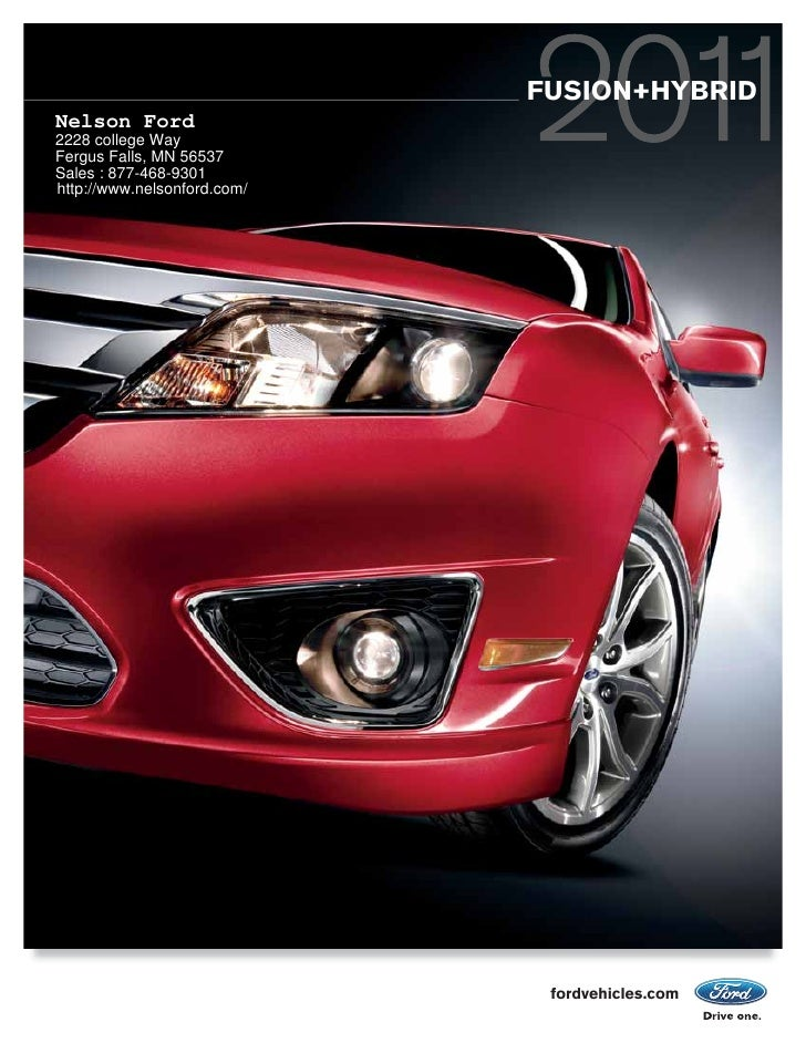 FUSION+HYBRID Nelson Ford 2228 college Way Fergus Falls, MN 56537 Sales : 877-468-9301 http://www.nelsonford.com/         ...