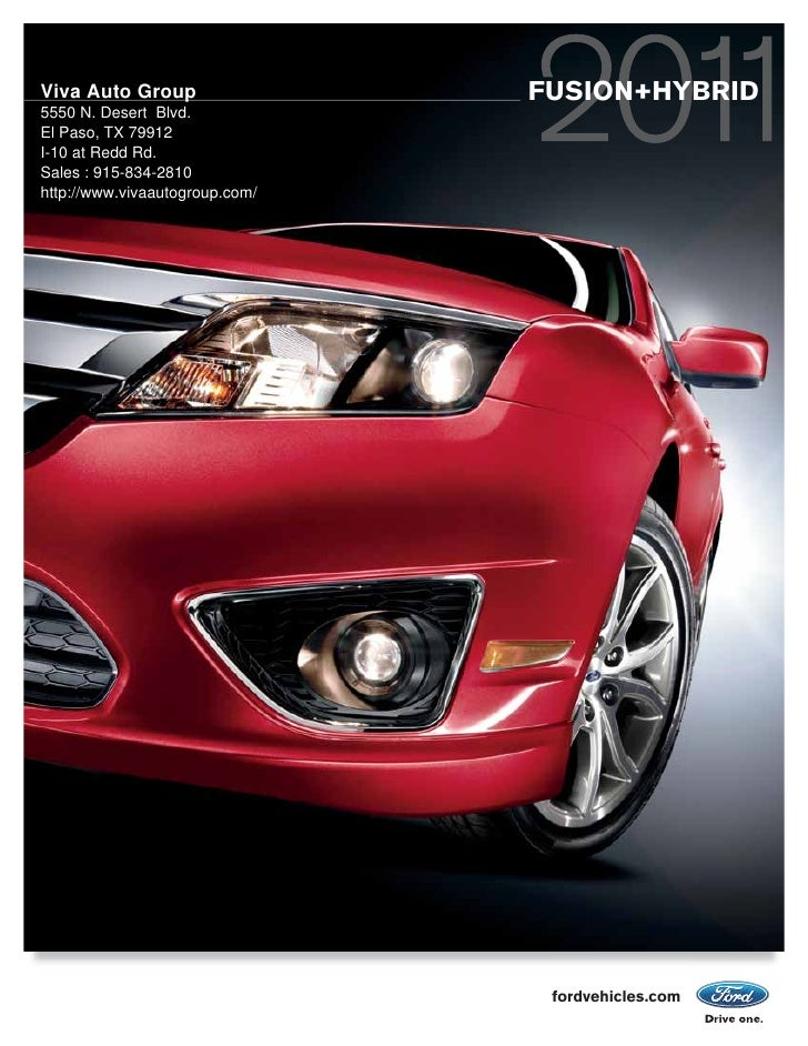 Viva Auto Group                 FUSION+HYBRID 5550 N. Desert Blvd. El Paso, TX 79912 I-10 at Redd Rd. Sales : 915-834-2810...