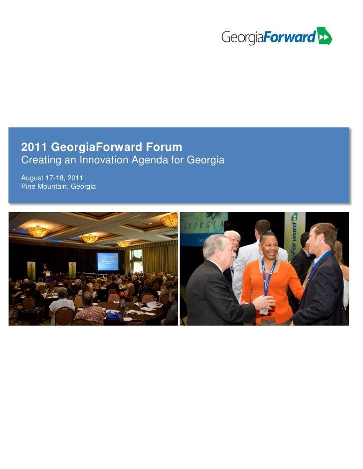 2011 GeorgiaForward ForumCreating an Innovation Agenda for GeorgiaAugust 17-18, 2011Pine Mountain, Georgia