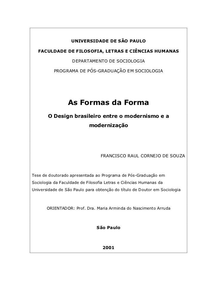 UNIVERSIDADE DE SÃO PAULO   FACULDADE DE FILOSOFIA, LETRAS E CIÊNCIAS HUMANAS                    DEPARTAMENTO DE SOCIOLOGI...