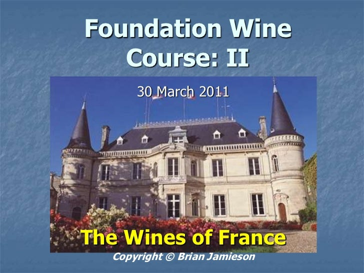 2011 Foundation Wine Course 2: The Wines of France