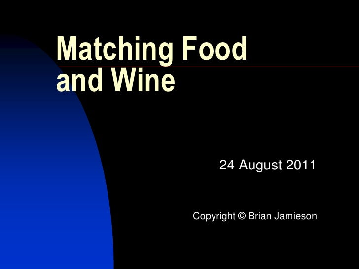 Matching Food and Wine<br />24 August 2011<br />Copyright © Brian Jamieson<br />