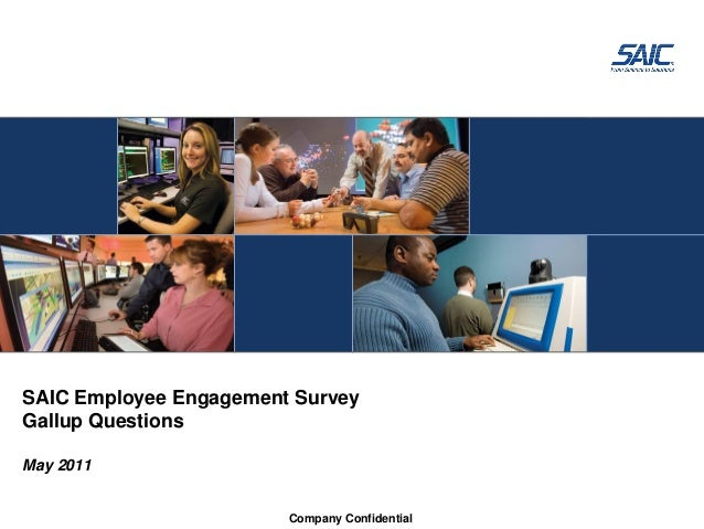 SAIC Employee Engagement Survey Gallup Questions May 2011 Company Confidential