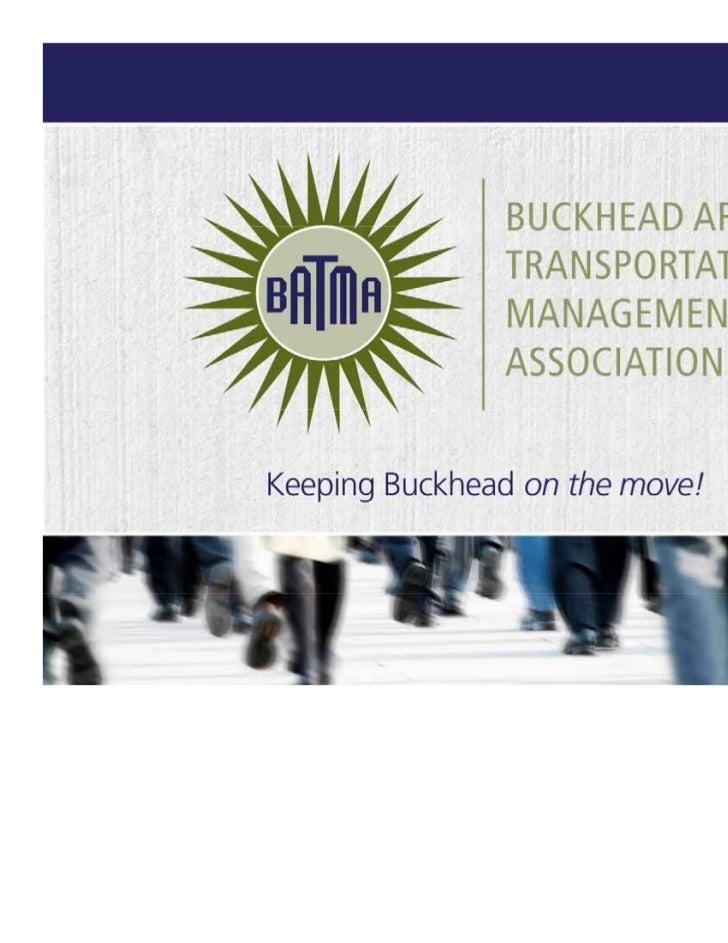 Who we are• Buckhead Community  Improvement District• BATMA• Livable Buckhead
