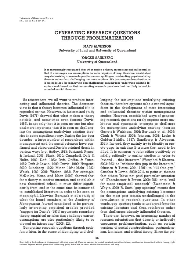 GENERATING RESEARCH QUESTIONS THROUGH PROBLEMATIZATION MATS ALVESSON University of Lund and University of Queensland J ¨OR...