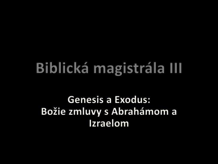 Biblická magistrála 3: božie zmluvy s Abrahámom a Izraelom