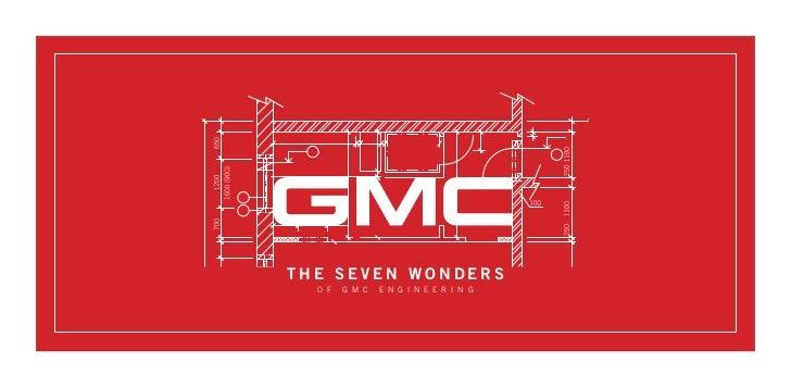 THE SEVEN WONDERS  O F   G M C   E N G I N E E R I N G
