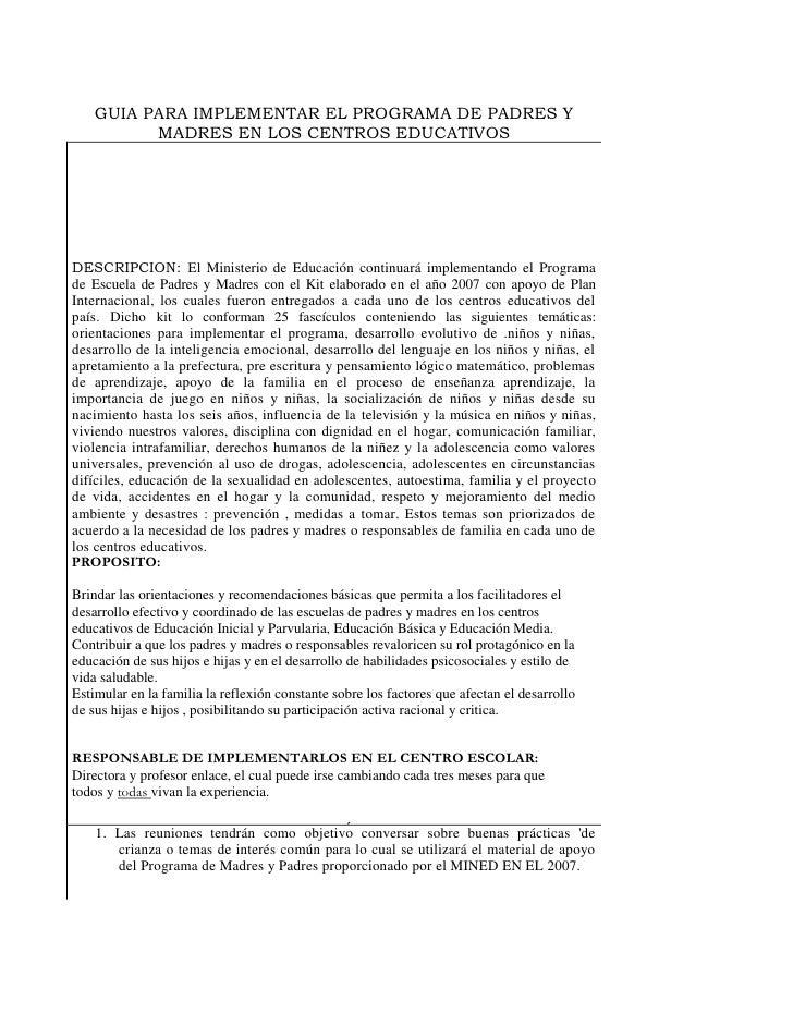 GUIA PARA IMPLEMENTAR EL PROGRAMA DE PADRES YMADRES EN LOS CENTROS EDUCATIVOSDESCRIPCION: El Ministerio de Educación conti...