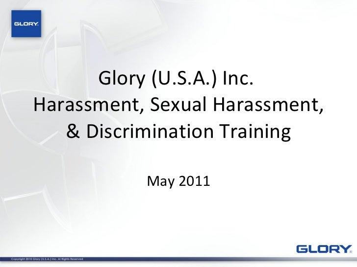 Glory (U.S.A.) Inc.  Harassment, Sexual Harassment, & Discrimination Training May 2011