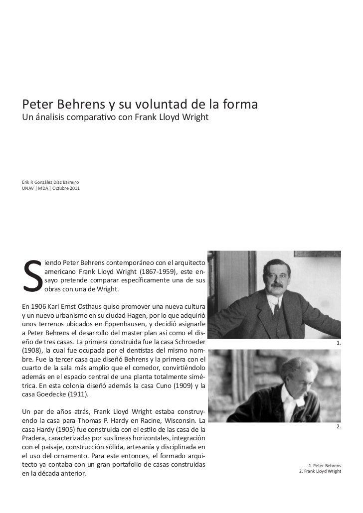 Peter Behrens y su voluntad de la formaUn ánalisis comparativo con Frank Lloyd WrightErik R González Díaz BarreiroUNAV   M...