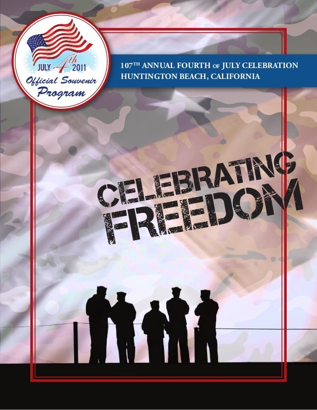 107thAnnual Fourth of July CelebrationHuntington Beach, CaliforniaCelebratingFreedomOfficial SouvenirProgram