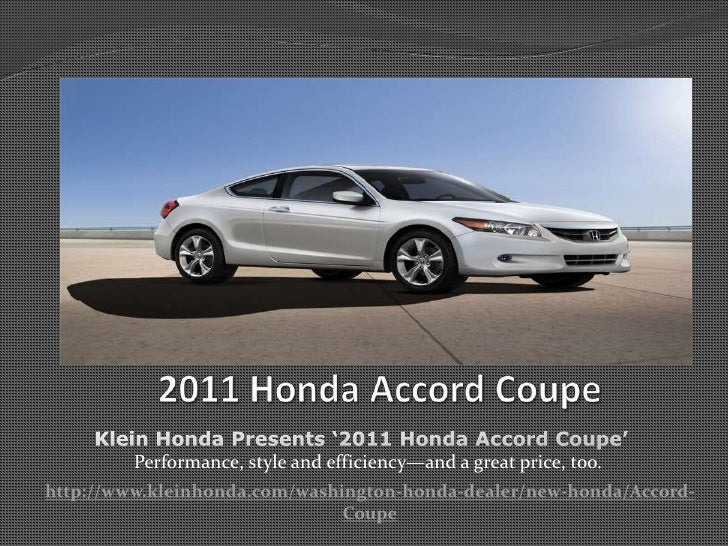 2011 Honda Accord Coupe<br />Klein Honda Presents '2011 Honda Accord Coupe' <br />Performance, style and efficiency—and...