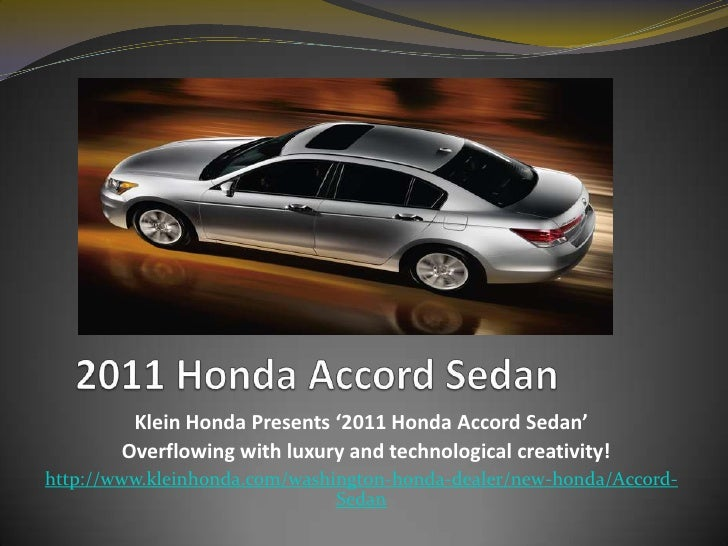2011 Honda Accord Sedan<br />Klein Honda Presents '2011 Honda Accord Sedan' <br />  Overflowing with luxury and technologi...