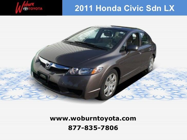 2011 Honda Civic Sdn LXwww.woburntoyota.com   877-835-7806