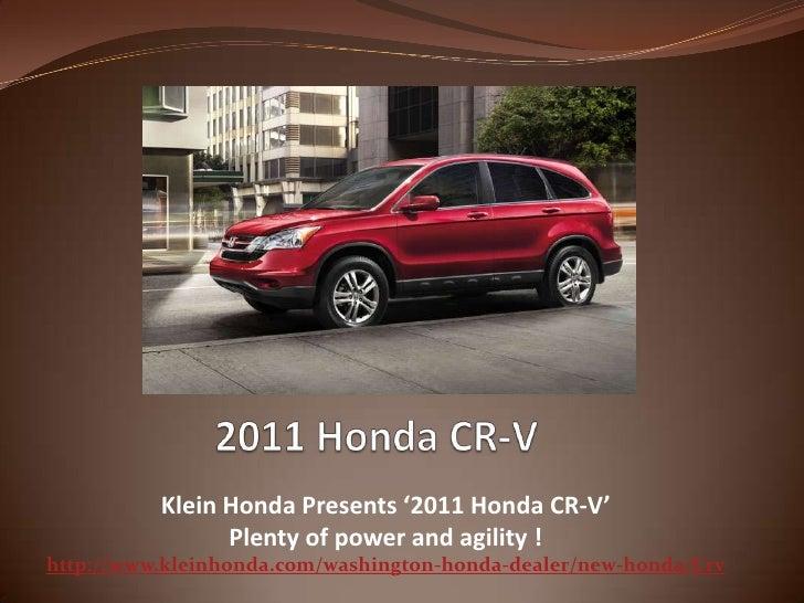 2011 Honda CR-V<br />Klein Honda Presents '2011 Honda CR-V' <br />Plenty of power and agility!<br />http://www.kleinhond...