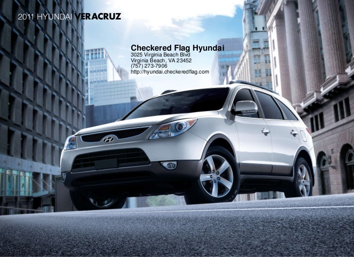 2011 HyUNDAI VERACRUZ                        Checkered Flag Hyundai                        3025 Virginia Beach Blvd       ...