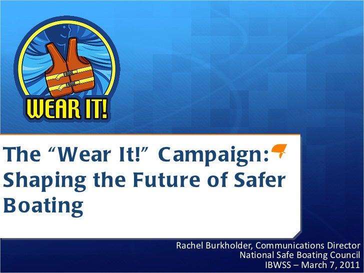 """Wear It!"" 2011 IBWSS Presentation"