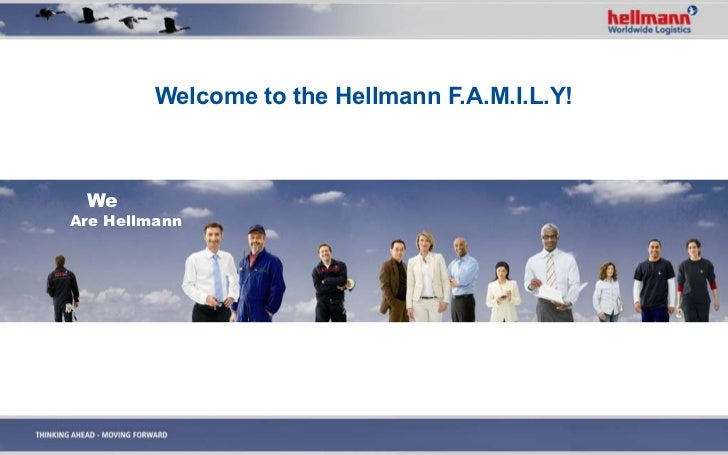 Welcome to the Hellmann F.A.M.I.L.Y! We   Are Hellmann