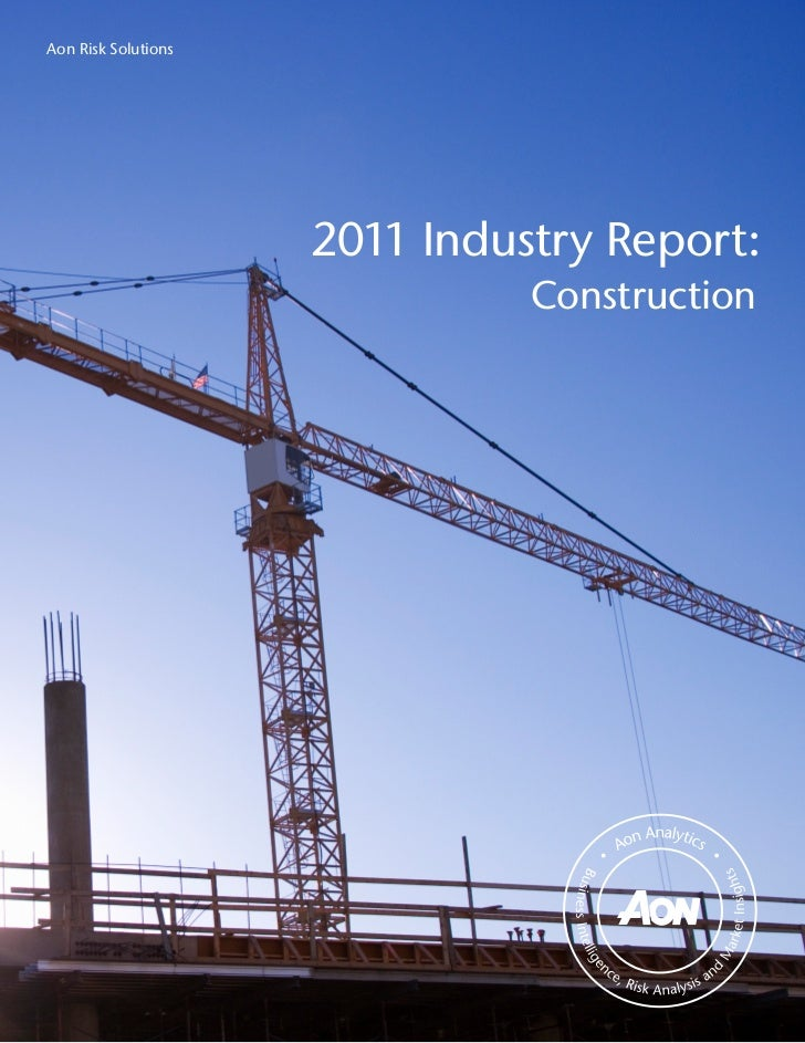 Aon Risk Solutions                     2011 Industry Report:                               Construction