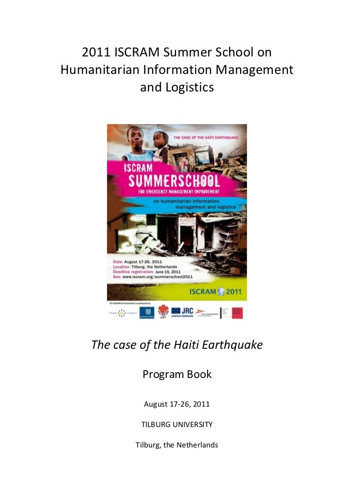 2011 ISCRAM Summer School onHumanitarian Information Management            and Logistics    The case of the Haiti Earthqua...